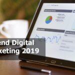 Trend Yang Ada Di Tahun 2019 Tentang Digita Marketing